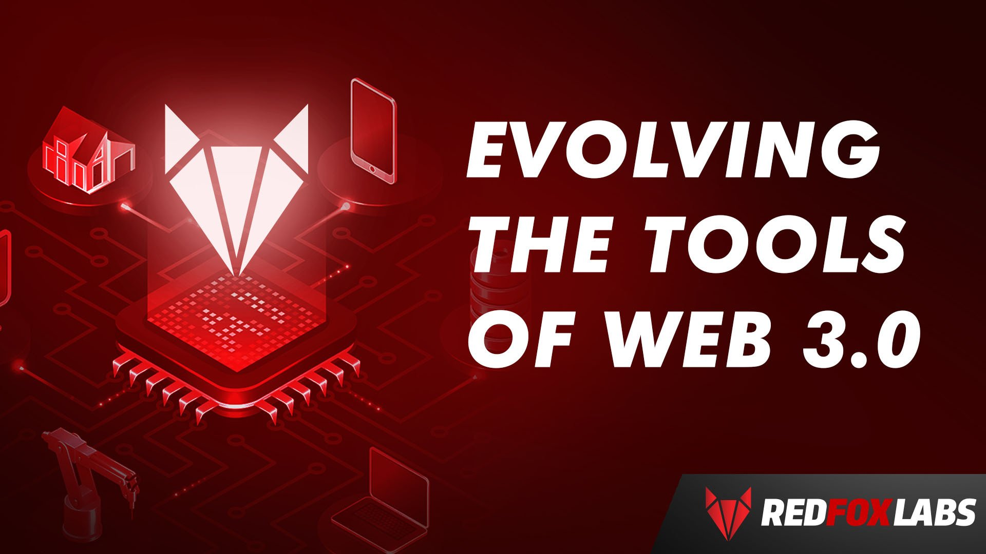 Evolving The Tools of Web 3.0