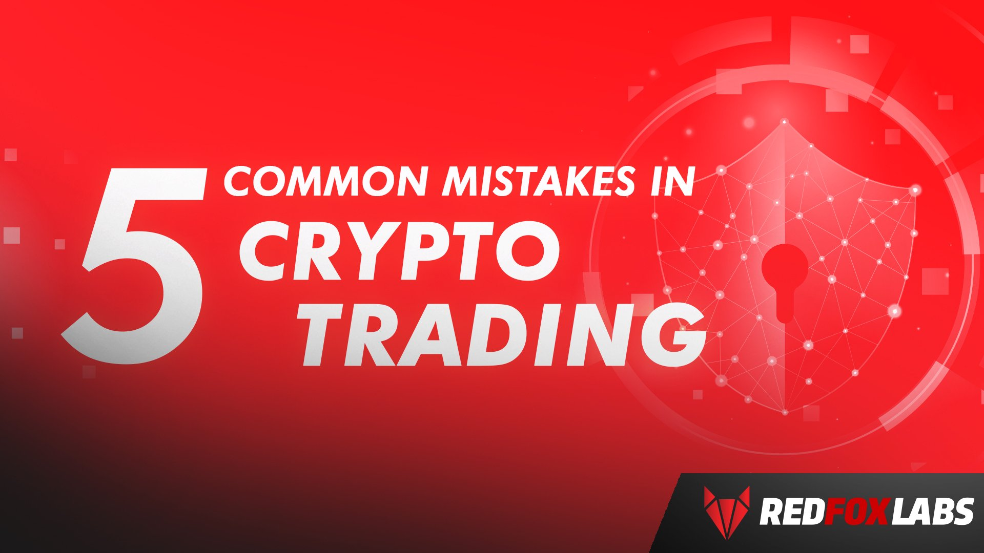 5 Common Mistakes in Crypto Trading