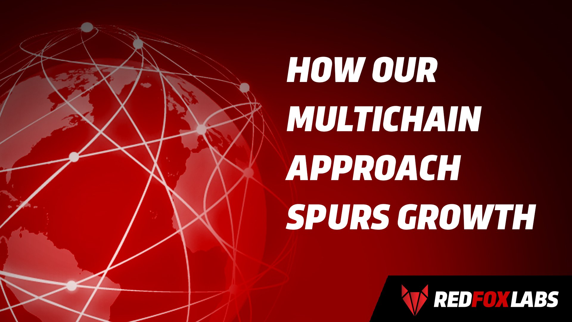 How Our Multichain Approach Spurs Growth